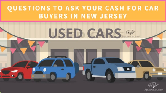 Questions To Ask Your Cash For Car Buyers In New Jersey Njcashcars